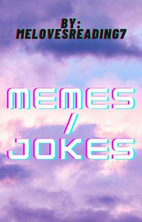 Memes/ Jokes by melovesreading7