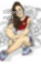 Station 19 one shots by 181007aw