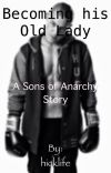 Becoming his Old Lady (A Sons of Anarchy Story) cover
