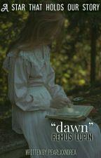 Dawn ; Remus Lupin by pearlxxndrea