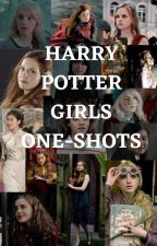 Harry Potter Girls X Reader One-Shots by Book_Obsessed27
