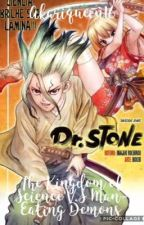 The Kingdom of Science Vs. Man-Eating Demons (Dr. Stone x KNY Crossover)  by Akariqueen16