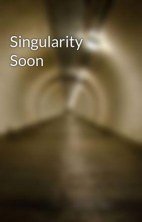 Singularity Soon by Flaglandbase