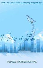WAY OF LIFE (ON GOING) oleh Dafinadstarih