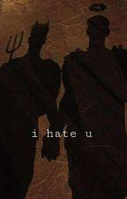 i hate u   bxb  by immajust_vaporize