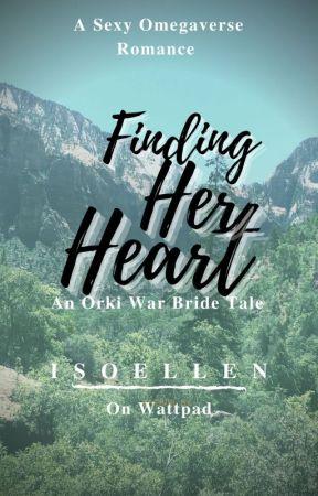 Finding Her Heart - An Orki War Bride Tale by Isoellen by Isoellen