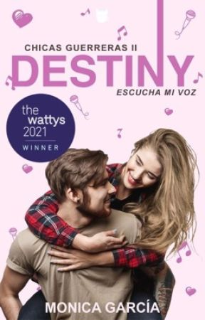Destiny. Escucha mi voz (Serie «Chicas guerreras» 2) (#PGP2021) by MnicaGarcaSaiz