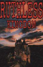RUTHLESS KINGDOM by Tatazea