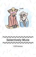 Selectively Mute | H20Vanoss by smol_inku