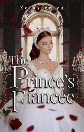 The Prince's Fiancée | ✔ by XclusivelyA