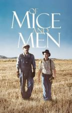 Prequel to Of Mice and Men - That Raging River  by ThegirlheroWrites