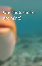 Oneshots (none are mine) by BigGeek9000
