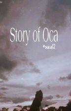 Story Of Oca by RosaOca263