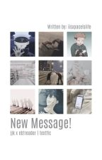 New Message!   Jjk x Reader by iisxpacelslife
