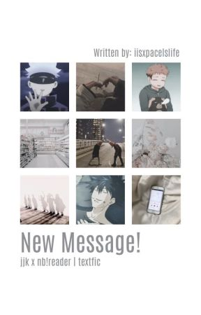 New Message! | Jjk x Reader by iisxpacelslife