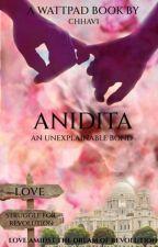 Anidita : An Unexplainable Bond  by Chhavi04