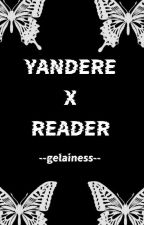 Yandere x Reader by gelainess