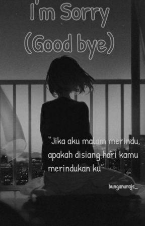 I'M SORYY ( Goodbye)   by bunganr_156