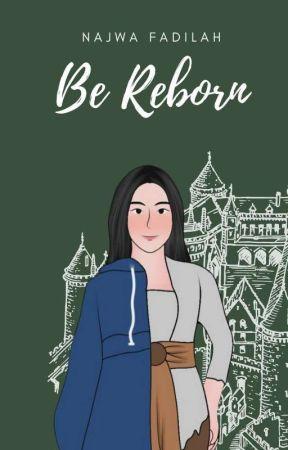 Be Reborn by Najwa_Fadilah
