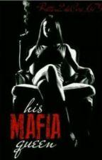 His Mafia Queen by veinna_tae