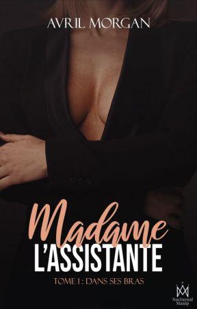 Madame l'assistante Tome 1 Dans ses bras (en cours) by laurietoller