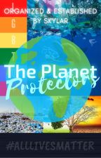 The Planet Protectors 【A Helping and Saving our Planet Conversation】 by -Skylar_Rao-