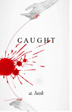 A-Lusk tarafından yazılmış Caught (Sequel to Noticed & Pursued) adlı hikaye
