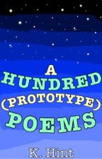 A Hundred (Prototype) Poems by K_Hint