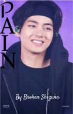 Pain(Kim Taeyung X reader)  by BrokenShizuka