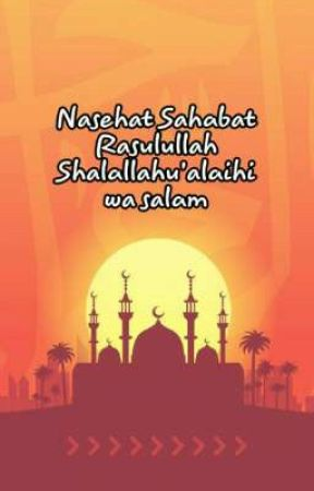 Nasehat Sahabat Rasulullah Shalallahu'alaihi wa salam by An-Nisa_