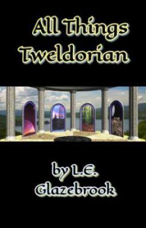 All Things Tweldorian  by LEGlazebrook