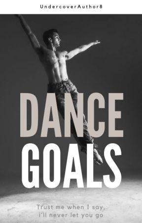 Dance Goals [MxM]   ✔️ by UndercoverAuthor8