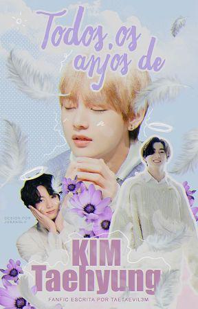 Todos os Anjos de Kim Taehyung by taetaevil3m