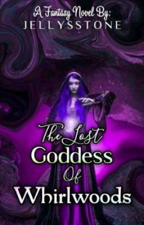 THE LOST GODDESS OF WHIRLWOODS by JellysStone