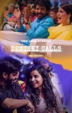Destiny Calls by Anu_0_0_writes