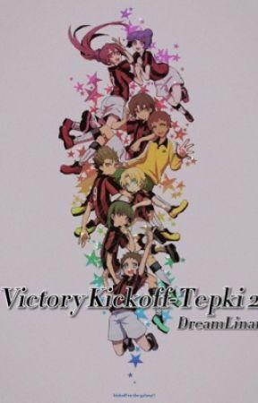 Victory Kickoff-Tepki 2 by dreamlinari