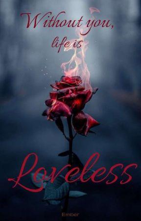 Loveless by TheMightyFirst-Born