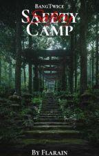 Safety Camp    BangTwice by MrSlotheu