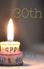 30th by jayetria