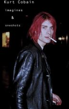 Kurt Cobain ~imagines and oneshots~ by d_o_l_l_p_a_r_t_s