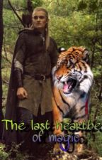 The Last Heartbeat of Magic (Legolas love story) by TigerTooth28