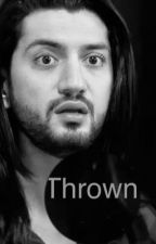 Thrown.. by Kay_writes1