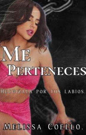 Tú me perteneces ( Libro #2 ) (En Proceso) by Asi_lem06