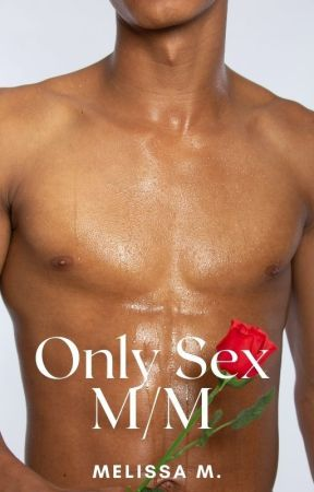 Only Sex M/M by Melissami91