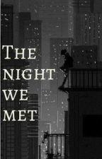 The Night we Met  by proud_potato123