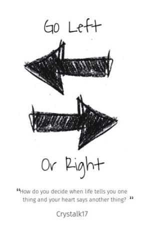 Go Left or Right? by Crystalk17