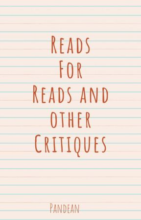 Reads for Reads, Critiques, Reviews, and More by Pandean