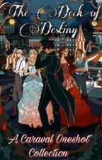 The Deck of Destiny - A Caraval Oneshot Collection by jennacanread