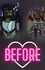 Before - A Tesarus x Helex DJD Humor Comedy Romance Transformers Fanfiction by LostToTheRiver
