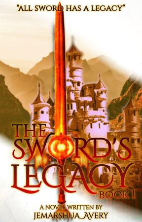The Sword's Legacy [ON GOING] by Jemarshua_Avery
